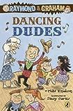 Dancing Dudes (Raymond And Graham) Dancing Dudes