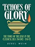 img - for Echoes of Glory: The Story of the Jews in the Classical Era book / textbook / text book
