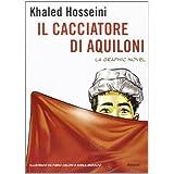 Il cacciatore di aquiloni. La graphic noveldi Khaled Hosseini