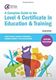 img - for A Complete Guide to the Level 4 Certificate in Education and Training: Second Edition (Further Education) book / textbook / text book