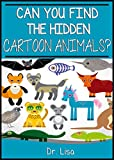Can You Find the Hidden Cartoon Animals? (Can You Find Books)