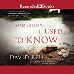 Somebody I Used to Know | David Bell