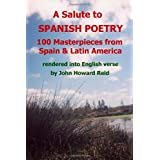 A Salute to Spanish Poetry: 100 Masterpieces from Spain & Latin America Rendered Into English Verseby John Howard Reid