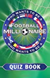 Various Who Wants to be a Football Millionaire (Quiz Book)
