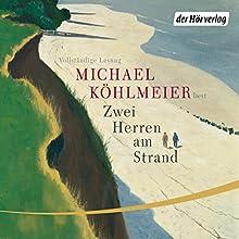 Zwei Herren am Strand (       ungekürzt) von Michael Köhlmeier Gesprochen von: Michael Köhlmeier