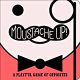 Moustache Up!: A Playful Game of Opposites