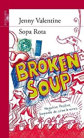 Amazon.com: Sopa Rota (Spanish Edition) eBook: Jenny Valentine: Kindle