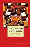 The Chocolate Travel Guide: United States Edition 2010