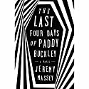 The Last Four Days of Paddy Buckley: A Novel (       UNABRIDGED) by Jeremy Massey Narrated by Tim Gerard Reynolds