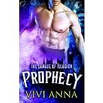The League of Illusion: Prophecy | Vivi Anna