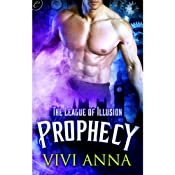 The League of Illusion: Prophecy | [Vivi Anna]