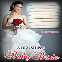 A Blushing Baby Bride: ABDL Age Play Erotica (       UNABRIDGED) by Misty Brock Narrated by Cheyanne Humble