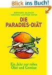 Die Paradies-Diät: Ein Jahr nur rohes...