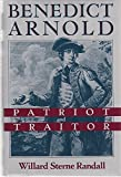 Benedict Arnold: Patriot and Traitor (1557100349) by Randall, Willard Sterne