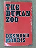 The HUMAN ZOO. (003702776X) by Morris, Desmond.