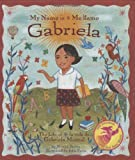 img - for My Name is Gabriela/Me llamo Gabriela (Bilingual): The Life of Gabriela Mistral/la vida de Gabriela Mistral (English, Multilingual and Spanish Edition) book / textbook / text book