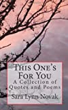 This Ones For You: Quotes and Poems for Different Situations