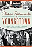img - for Classic Restaurants of Youngstown: Steel Town Dining (American Palate) book / textbook / text book