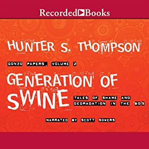 Generation of Swine: Tales of Shame and Degradation in the '80's | [Hunter S. Thompson]