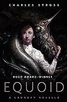 Equoid: A Laundry novella: A Tor.Com Original