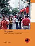 img - for By Carl Trocki Singapore: Wealth, Power and the Culture of Control (Asia's Transformations/Asia's Great Cities) (New Ed) [Paperback] book / textbook / text book