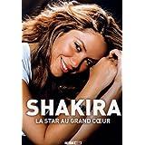 Shakira - La star grand coeur