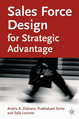 Sales Force Design For Strategic Advantage