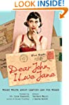Dear John, I Love Jane: Women Write A...