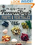 Oh Lardy's Guide to Fermenting Fruits...
