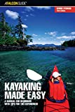 Kayaking Made Easy, 3rd: A Manual for Beginners with Tips for the Experienced (Made Easy Series)
