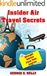 Insider Air Travel Secrets: Straight...