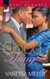 Her Good Thing (Harlequin Kimani Romance\For Your Love)