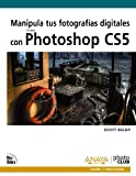 Manipula tus fotografias digitales con Photoshop CS5 / The Adobe Photoshop CS5 Books for Digital Photographers (Spanish Edition)