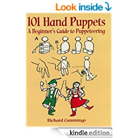 101 Hand Puppets: A Beginner's Guide to Puppeteering