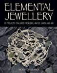 Elemental Jewellery: 20 Projects Conj...