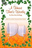 A Heart That's Worthy (The Treasured Heart Series) (Volume 2)