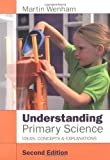 img - for Understanding Primary Science: Ideas, Concepts and Explanations book / textbook / text book