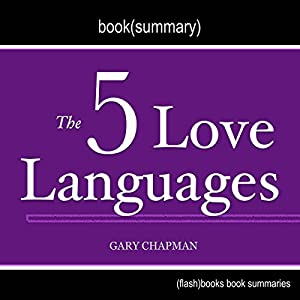 Summary of The 5 Love Languages by Gary Chapman | Book Summary Includes Analysis Audiobook