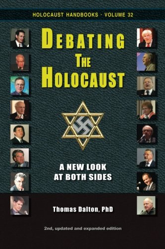 Debating the Holocaust: A New Look at Both Sides: Volume 32 (Holocaust Handbooks)