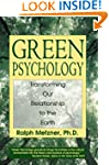 Green Psychology: Transforming Our Re...