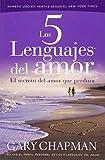 Los cinco lenguajes del amor. El secreto del amor que perdura