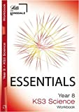 Educational Experts Year 8 Science: Workbook (inc. Answers) (Lonsdale Key Stage 3 Essentials)
