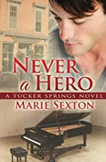 Never a Hero (A Tucker Springs Novel)