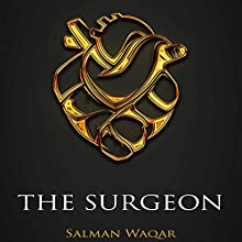 The Surgeon Audiobook by Salman Waqar Narrated by Simon Blood DeVay