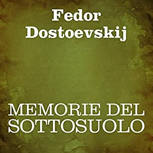 Memorie del sottosuolo [Notes from the Underground] Audiobook