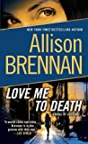 Love Me To Death (0345520394) by Brennan, Allison