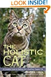 The Holistic Cat: A Complete Guide to...