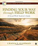 img - for Finding Your Way Through Field Work: A Social Work Student's Guide (Social Work in the New Century) book / textbook / text book