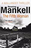 Henning Mankell The Fifth Woman: Kurt Wallander
