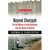 Beyond Chutzpah: On the Misuse of Anti-Semitism and the Abuse of History ~ Norman G. Finkelstein